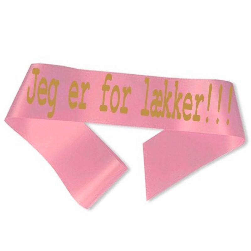 Jeg er for lækker Ordensbånd Pink